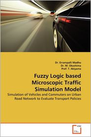 Fuzzy Logic Based Microscopic Traffic Simulation Model