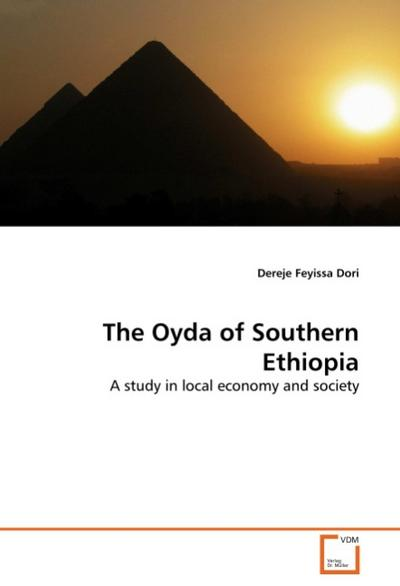 The Oyda of Southern Ethiopia: A study in local economy and society - Dereje Feyissa Dori