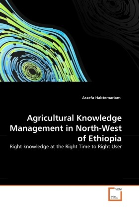 Agricultural Knowledge Management in North-West of Ethiopia als Buch von Assefa Habtemariam - Assefa Habtemariam