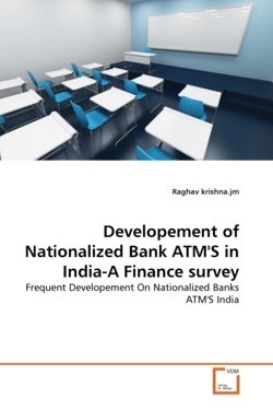 Developement of Nationalized Bank ATM'S in India-A Finance survey