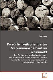 Pers nlichkeitsorientiertes Markenmanagement im Weinmarkt - Jana Hauck