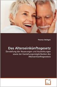 Das Alterseink Nftegesetz - Thomas St Ttgen