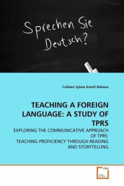 TEACHING A FOREIGN LANGUAGE: A STUDY OF TPRS - Niklaus, Colleen Sylvia Kreidl