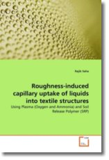Roughness-induced capillary uptake of liquids into textile structures: Using Plasma (Oxygen and Ammonia) and Soil Release Polymer (SRP)
