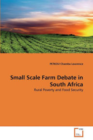 Small Scale Farm Debate In South Africa - Petkou Chamba Lawrence