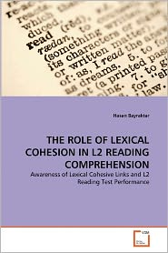 The Role Of Lexical Cohesion In L2 Reading Comprehension - Hasan Bayraktar