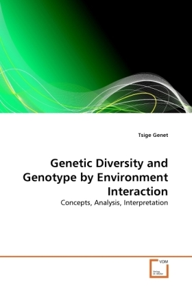 Genetic Diversity and Genotype by Environment Interaction - Concepts, Analysis, Interpretation - Genet, Tsige