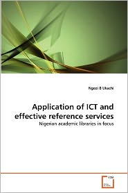 Application of ICT and effective reference services - Ngozi B Ukachi