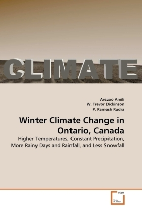 Winter Climate Change in Ontario, Canada - Higher Temperatures, Constant Precipitation, More Rainy Days and Rainfall, and Less Snowfall - Amili, Arezoo / Trevor Dickinson, W. / Ramesh Rudra, P.