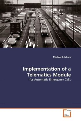 Implementation of a Telematics Module - for Automatic Emergency Calls - Erlekam, Michael