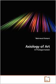 Axiology Of Art - Mahmoud Khatami