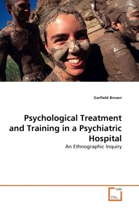 Psychological Treatment and Training in a Psychiatric Hospital als Buch von Garfield Brown - Garfield Brown