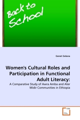 Women's Cultural Roles and Participation in Functional Adult Literacy: - A Comparative Study of Awra Amba and Ater Midir Communities in Ethiopia - Gelana, Genet