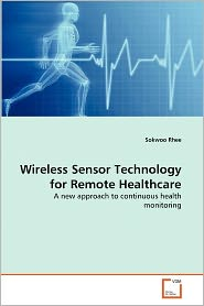 Wireless Sensor Technology For Remote Healthcare - Sokwoo Rhee