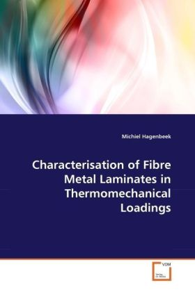 Characterisation of Fibre Metal Laminates in Thermomechanical Loadings