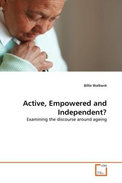 Active, Empowered and Independent?: Examining the discourse around ageing