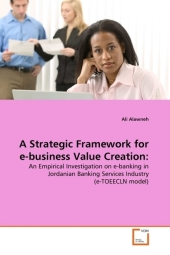 A Strategic Framework for e-business Value Creation: - Ali Alawneh