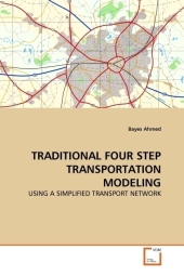 TRADITIONAL FOUR STEP TRANSPORTATION MODELING - Bayes Ahmed
