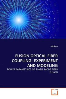 FUSION OPTICAL FIBER COUPLING: EXPERIMENT AND MODELING