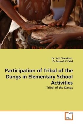 Participation of Tribal of the Dangs in Elementary School Activities - Tribal of the Dangs - Chaudhari, Priti / Ramesh C Patel, Dr