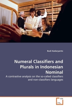 Numeral Classifiers and Plurals in Indonesian Nominal