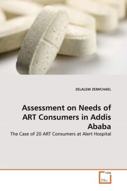Assessment on Needs of ART Consumers in Addis Ababa