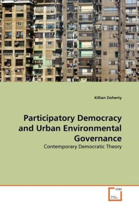 Participatory Democracy and Urban Environmental Governance - Contemporary Democratic Theory - Doherty, Killian