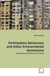 Participatory Democracy and Urban Environmental Governance - Killian Doherty