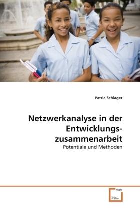 Netzwerkanalyse in der Entwicklungszusammenarbeit - Potentiale und Methoden