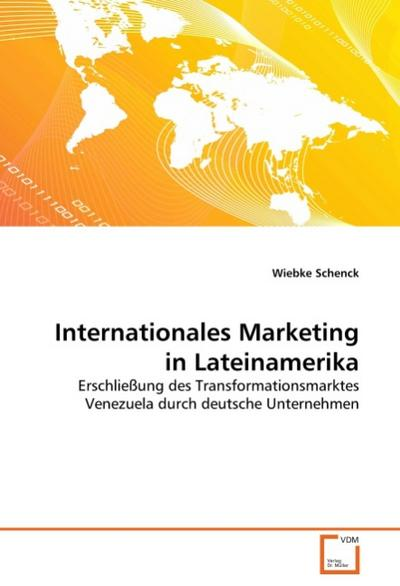 Internationales Marketing in Lateinamerika - Wiebke Schenck