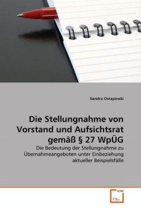 Die Stellungnahme von Vorstand und Aufsichtsrat gemäß  27 WpÜG - Die Bedeutung der Stellungnahme zu Übernahmeangeboten unter Einbeziehung aktueller Beispielsfälle - Ostapinski, Sandra