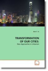 TRANSFORMATION OF OUR CITIES:: New Approaches in Urbanism
