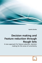 Decision making and Feature reduction through Rough Sets - Ayesha Butalia