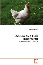 Azolla As A Feed Ingredient - Befikadu Zewdie