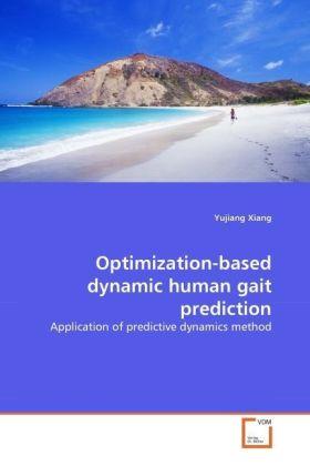 Optimization-based dynamic human gait prediction - Application of predictive dynamics method - Xiang, Yujiang