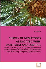 Survey Of Nematodes Associated With Date-Palm And Control - Dr Aly Khan