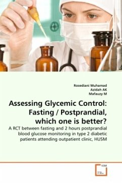 Assessing Glycemic Control: Fasting / Postprandial, which one is better? - Muhamad, Rosediani AK, Azidah M, Mafauzy