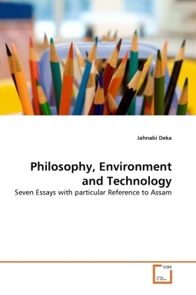 Philosophy, Environment and Technology - Seven Essays with particular Reference to Assam - Deka, Jahnabi