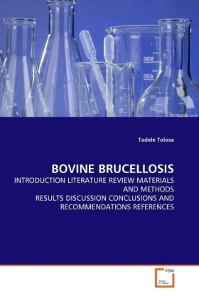 BOVINE BRUCELLOSIS - INTRODUCTION LITERATURE REVIEW MATERIALS AND METHODS RESULTS DISCUSSION CONCLUSIONS AND RECOMMENDATIONS REFERENCES - Tolosa, Tadele
