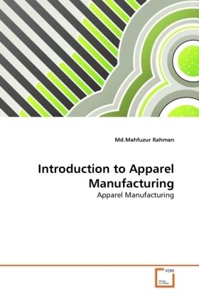 Introduction to Apparel Manufacturing - Apparel Manufacturing - Rahman, Mahfuzur