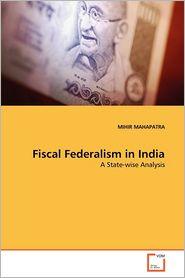 Fiscal Federalism In India - Mihir Mahapatra