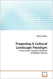 Proposing A Cultural Landscape Paradigm
