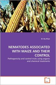 Nematodes Associated With Maize And Their Control - Dr Aly Khan