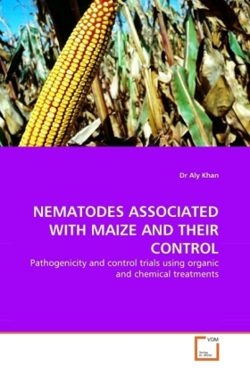 NEMATODES ASSOCIATED WITH MAIZE AND THEIR CONTROL - Pathogenicity and control trials using organic and chemical treatments - Khan, Aly