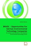 Salomon, Stefanie: BRAZIL - Opportunities For German Environmental Technology Companies