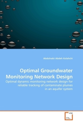 Optimal Groundwater Monitoring Network Design - Optimal dynamic monitoring network design for reliable tracking of contaminate plumes in an aquifer system - Abdeh Kolahchi, Abdolnabi
