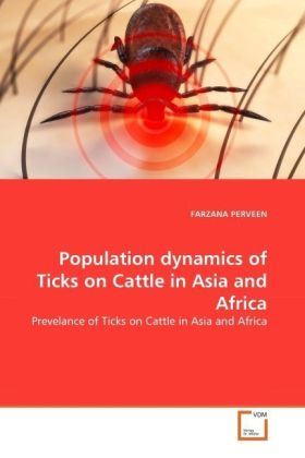 Population dynamics of Ticks on Cattle in Asia and Africa - Prevelance of Ticks on Cattle in Asia and Africa - Perveen, Farzana