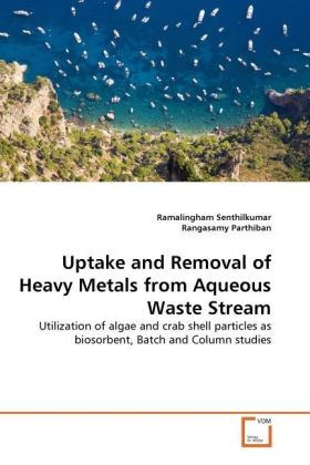 Uptake and Removal of Heavy Metals from Aqueous Waste Stream - Utilization of algae and crab shell particles as biosorbent, Batch and Column studies