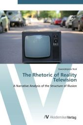 The Rhetoric of Reality Television - Gwendolynne Reid