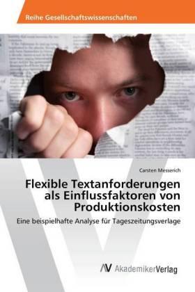 Flexible Textanforderungen als Einflussfaktoren von Produktionskosten - Eine beispielhafte Analyse für Tageszeitungsverlage - Messerich, Carsten